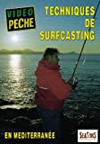 Techniques de surfcasting en Méditerranée - Vidéo Pêche - Pêche en mer