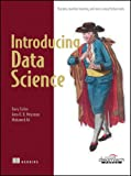 Introducing Data Science: Big Data, Machine Learning, and More, Using Python Tools