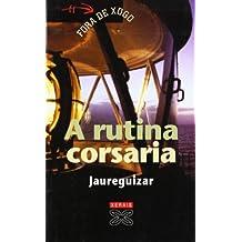 A rutina corsaria (Infantil E Xuvenil - Fóra De ...
