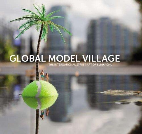 Global Model Village: The International Street Art of Slinkachu by Slinkachu (2012) Hardcover