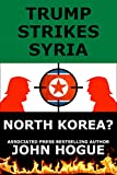 Trump Strikes Syria: and Korea?