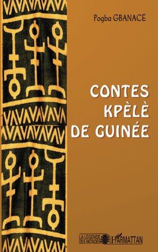 Contes kpèlè de Guinée par Pogba Gbanacé