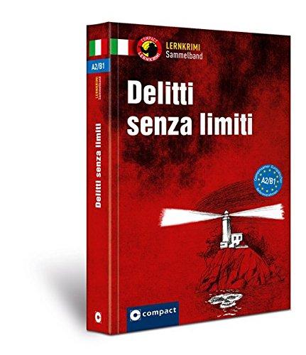 Delitti senza limiti A2-B1: Lernkrimi Sammelband Italienisch A2/B1