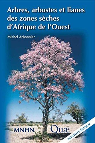 Arbres, arbustes et lianes des zones sèches d'Afrique de l'Ouest