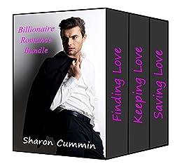 Billionaire Romance Bundle (Finding Love, Keeping Love, and Saving Love) by [Cummin, Sharon]