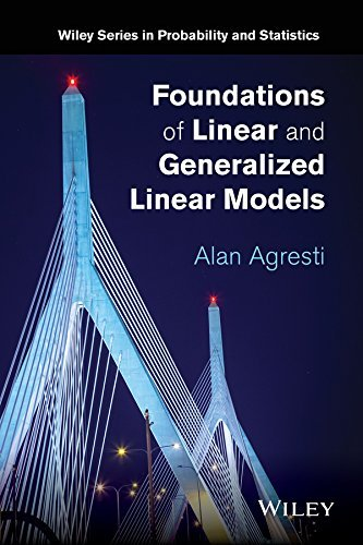 Foundations of Linear and Generalized Linear Models (Wiley Series in Probability and Statistics) by Alan Agresti (2015-04-03)