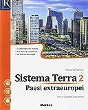 Sistema terra. Per le Scuole superiori. Con e-book. Con 2 espansioni online
