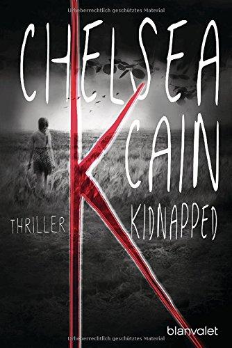 Buchseite und Rezensionen zu 'K - Kidnapped: Thriller (Kick Lannigan, Band 1)' von Chelsea Cain