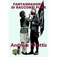 FANTASMAGORIA DI RACCONTI PUNK (Italian Edition)