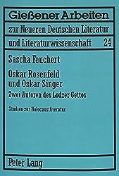 Oskar Rosenfeld und Oskar Singer: Zwei Autoren des Lodzer Gettos. Studien zur Holocaustliteratur (Giessener Arbeiten zur Neueren Deutschen Literatur und Literaturwissenschaft)