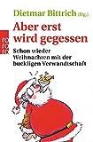 Rowohlt Taschenbuch Verlag ´Aber erst wird gegessen: Schon wieder Weihnachten mit der buckligen Verwandtschaft´