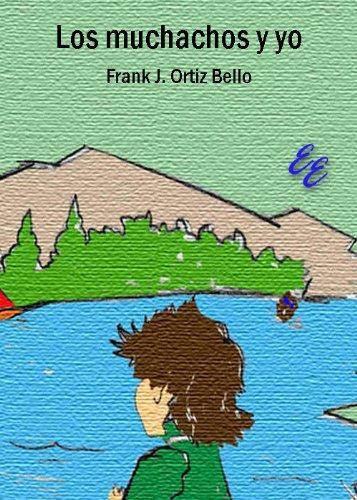 Los muchachos y yo por Frank J. Ortiz Bello