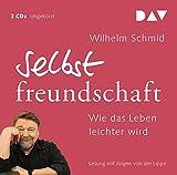 Selbstfreundschaft. Wie das Leben leichter wird: Ungekürzte Lesung mit Jürgen von der Lippe (2 CDs)