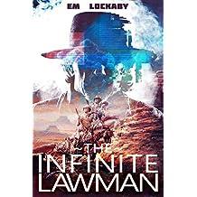The Infinite Lawman (I, Speedrunner Book 1) (English Edition)