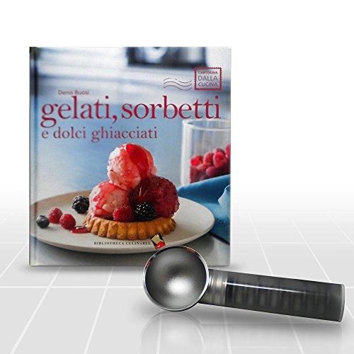 Lagondola gelato set : ricettario con 32 sorprendenti ricette gelato e spatola cucchiaio porzionatore that con bordo scaldato per palline sempre perfette