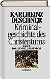 """Kriminalgeschichte des Christentums 6: 11. und 12. Jahrhundert: Von Kaiser Heinrich II., dem """"Heiligen"""" (1002), bis zum Ende des Dritten Kreuzzugs (1192) - Karlheinz Deschner"""