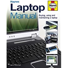 Laptop Manual: Buying, Using and Maintaining a Laptop (Haynes) by Gary Marshall (2007-10-18)
