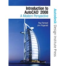 Introduction to AutoCAD 2008: A Modern Approach (Autodesk Design Institute Press)