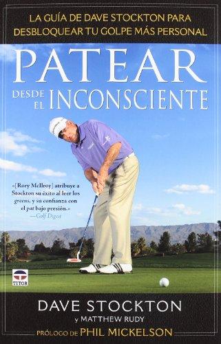 Patear desde el inconsciente (Golf) por Dave Stockton
