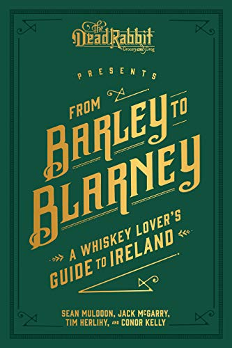 From Barley to Blarney: A Whiskey Lover's Guide to Ireland (English Edition)