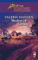Shadow of Turning (Love Inspired Suspense) by Valerie Hansen (2007-06-12)