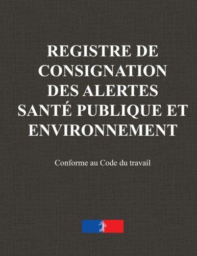 Registre de consignation alertes santé publique et environnement par Jules Roussel