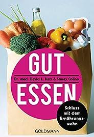 Gut essen: Schluss mit dem Ernährungswahn