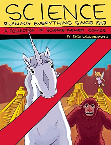 Science: Ruining Everything Since 1543: A Collection of Science-Themed Comics por Zach Weinersmith
