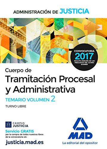 Cuerpo de Tramitación Procesal y Administrativa (Turno Libre) de la Administración de Justicia. Temario Volumen 2 por Francisco Enrique Rodríguez Rivera