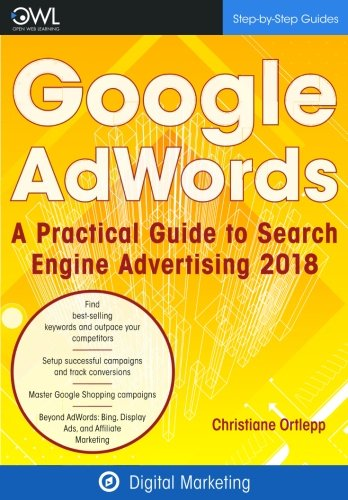 Google AdWords: A practical guide to Search Engine Advertising