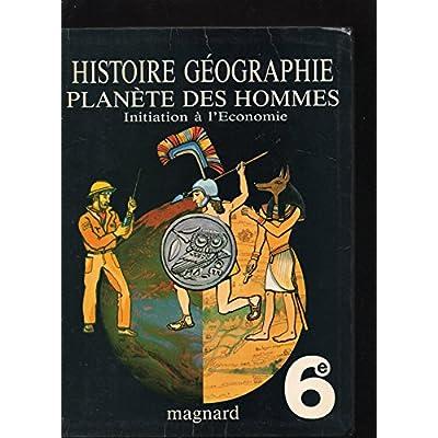 Histoire géographie, planète des hommes : Initiation à l'économie, 6e