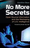 No More Secrets: Open Source Information and the Reshaping of U.S. Intelligence (Praeger Security International)