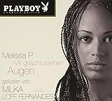 Mit geschlossenen Augen. Playboy Hörbuch-Edition, 2 CDs - Melissa P.