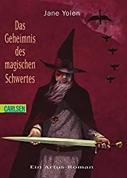 Das Geheimnis des magischen Schwertes: Ein Artus-Roman