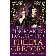 The Kingmaker's Daughter (Cousins War Series Book 4)