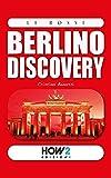 BERLINO DISCOVERY: Guida Turistica (HOW2 Edizioni Vol. 123) (Italian Edition)
