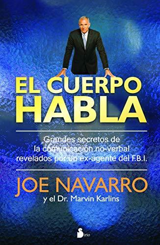 El cuerpo habla (2012) por JOE NAVARRO Y EL DR. MARVIN KARLINS