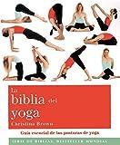 La biblia del yoga: Guía esencial de las posturas del yoga (Cuerpo-Mente)