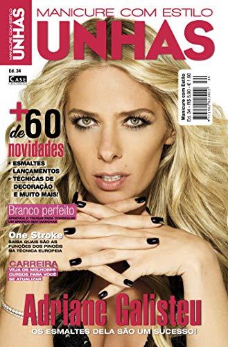 Manicure Com Estilo Ed. 34 - Adriane Galisteu (Portuguese Edition)