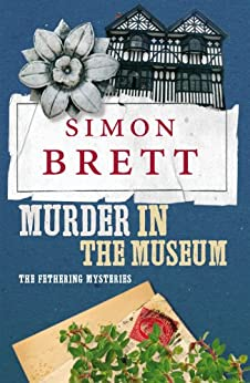 Murder in the Museum (A Fethering Mystery Book 4) by [Brett, Simon]