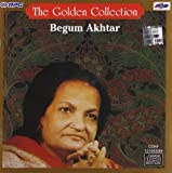 Begum Akhtar - The Golden Collection