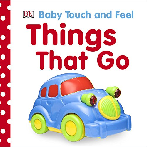 Things That Go (Baby Touch and Feel) por DK