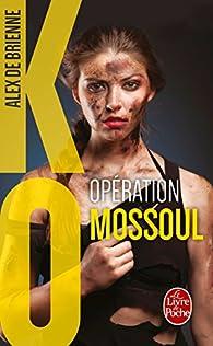 KO, tome 2 : Opération Mossoul par Alex de Brienne