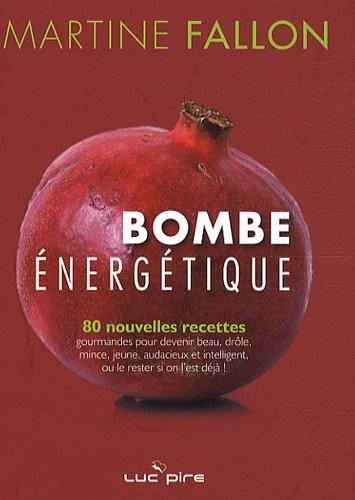 Bombe énergique : 80 nouvelles recettes