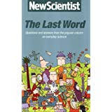 The Last Word : Questions and Answers from the Popular Column on Everyday Science by Mick O'Hare (Editor), Spike Gerrell (Illustrator) (1-Oct-1998) Paperback