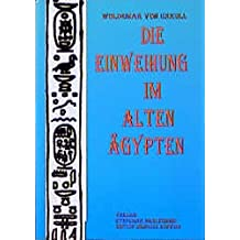Die Einweihung im alten Ägypten: Nach dem Buch Thot geschildert (Edition Heinrich Schwab)