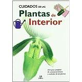 Cuidados de las Plantas de Interior: Una Guía Completa de Consejos Prácticos y Cuidados de las Plantas