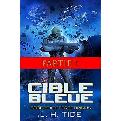 CIBLE BLEUE: Partie 1 de la série SPACE FORCE ORIGINS