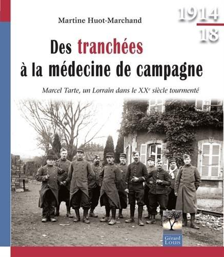 Des tranchés à la médecine de campagne : Marcel Tarte, un Lorrain dans le XXe siècle tourmenté