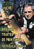 Grosses truites de printemps Technique & Pratique - Vidéo Pêche - Pêche de la truite...